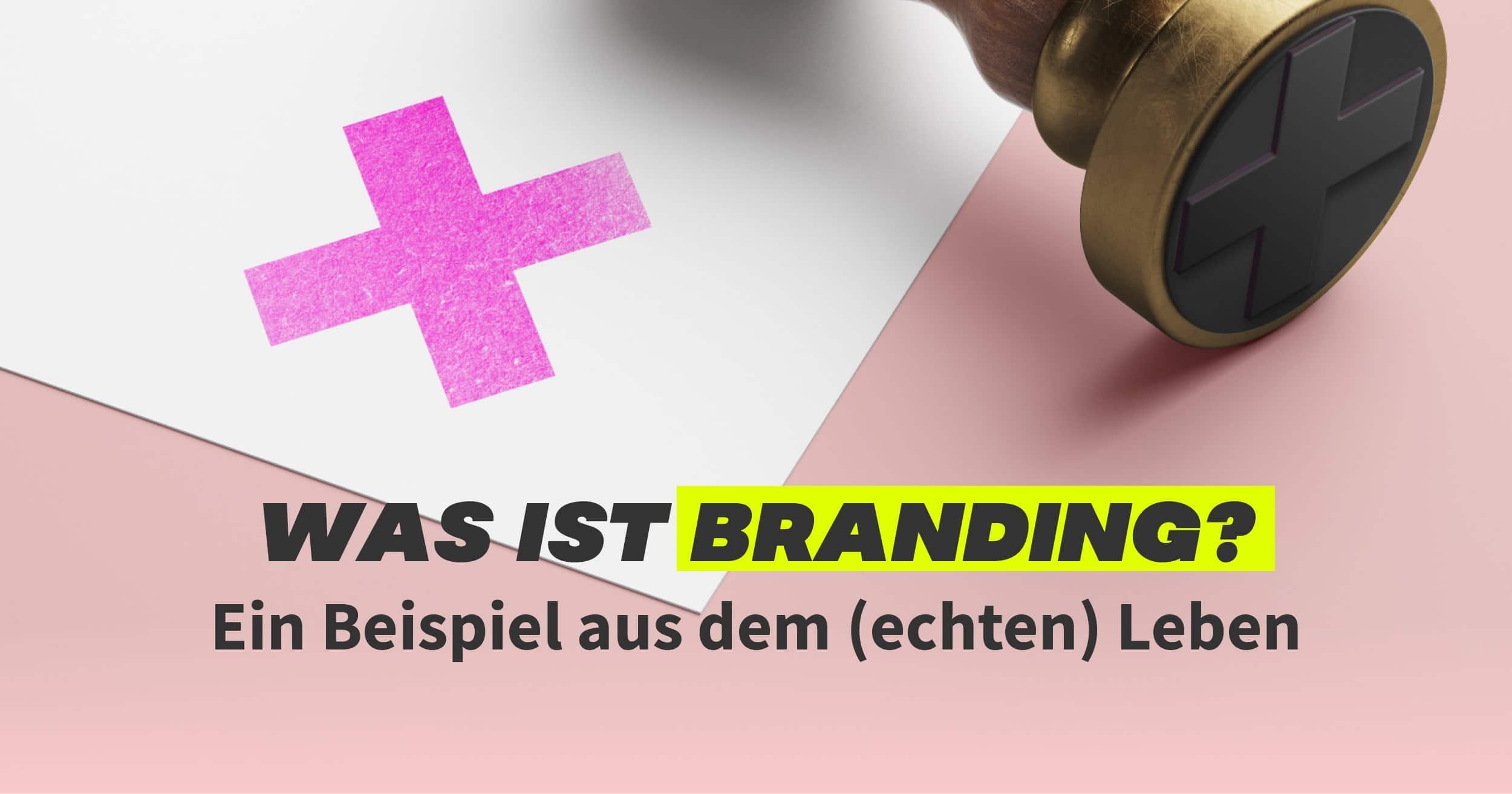 Was ist Branding?
