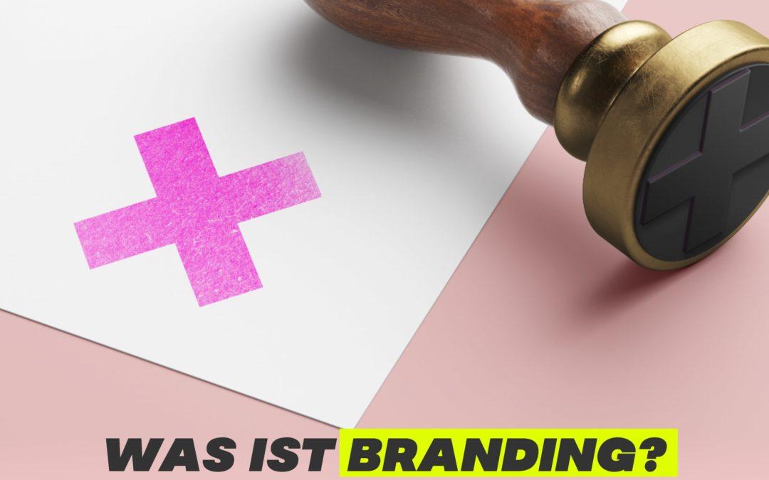 Was ist Branding? Ein Beispiel aus dem Leben
