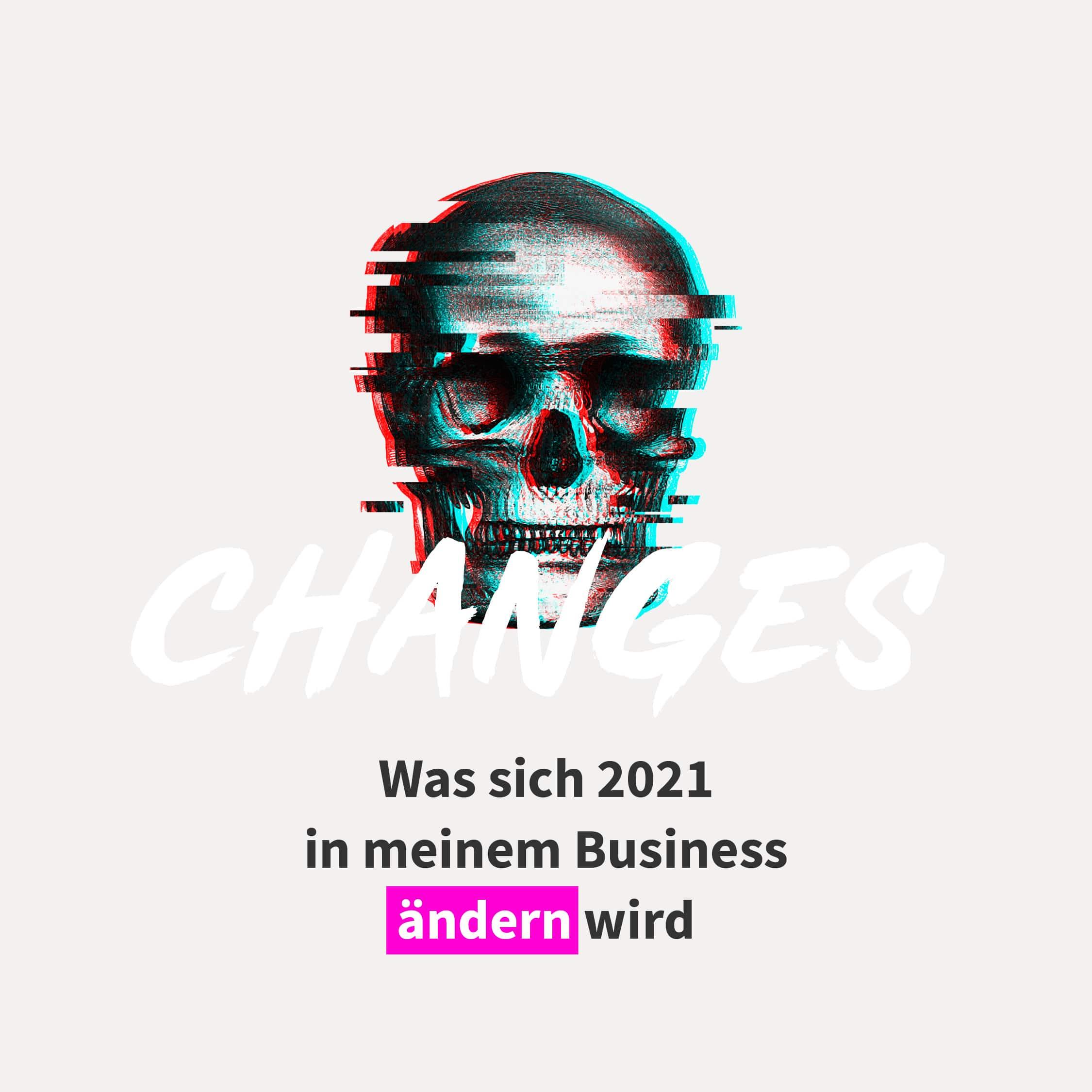 Was sich 2021 in meinem Business ändern wird